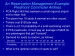 an reservation management example piedmont commuter airlines