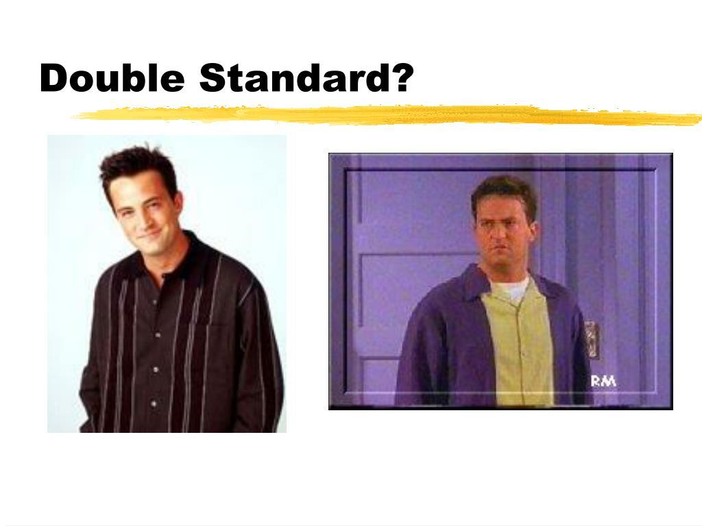 Double Standard?