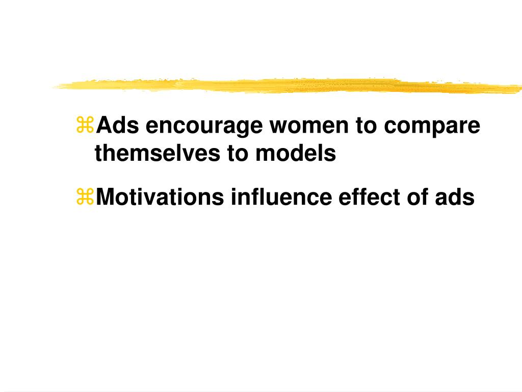 Ads encourage women to compare themselves to models