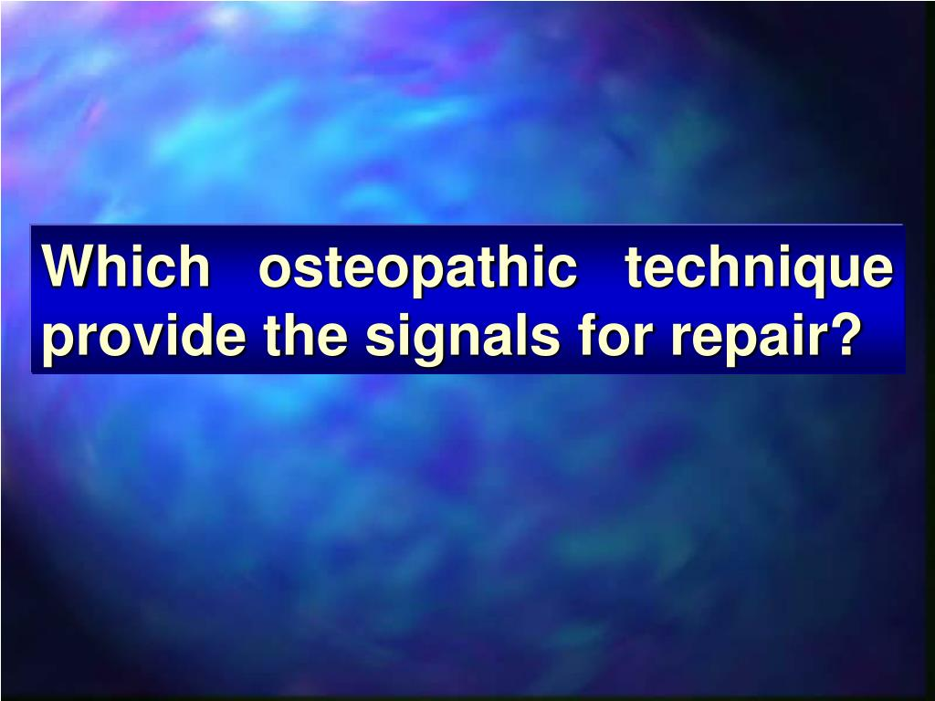 Which osteopathic technique provide the signals for repair?