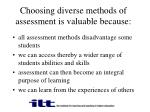choosing diverse methods of assessment is valuable because