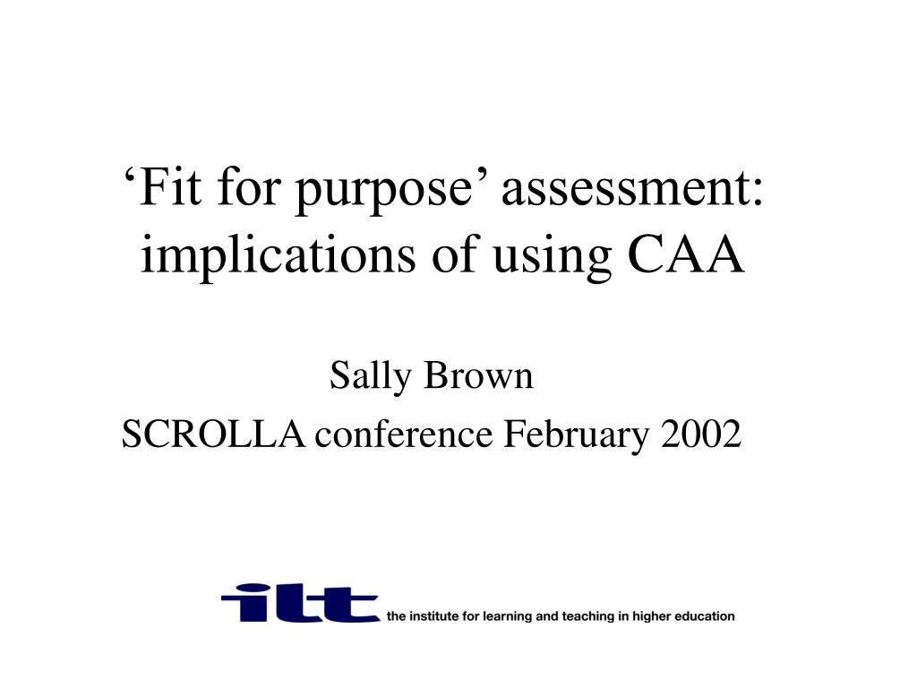 fit for purpose assessment implications of using caa