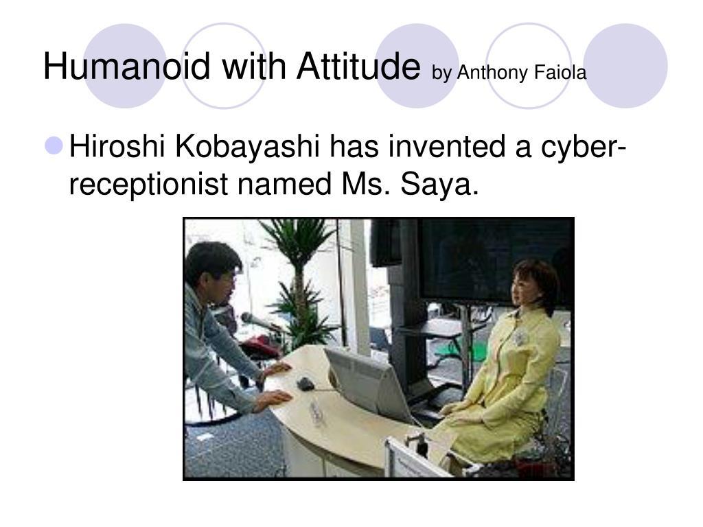 Humanoid with Attitude