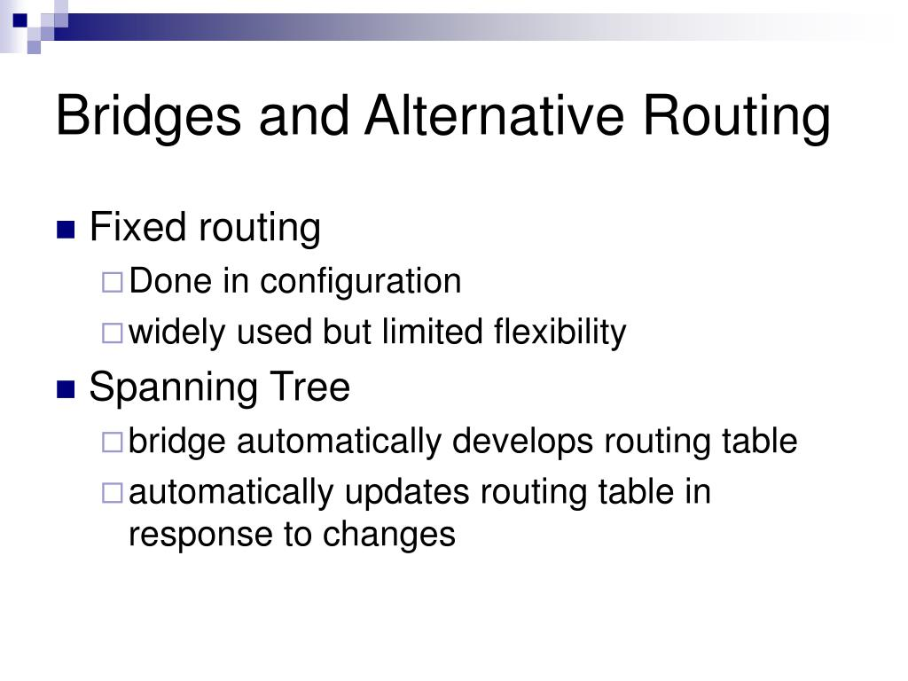 Bridges and Alternative Routing