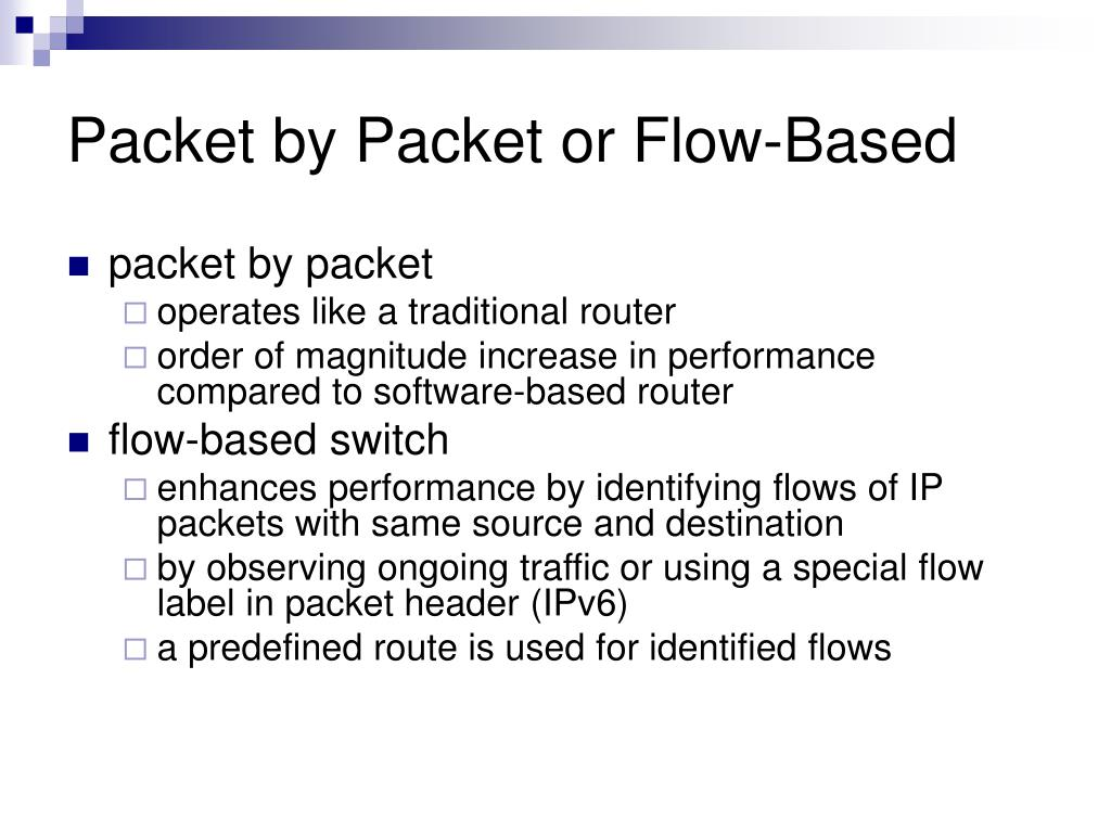 Packet by Packet or Flow-Based
