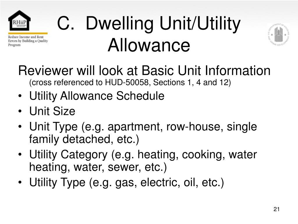 C.  Dwelling Unit/Utility Allowance
