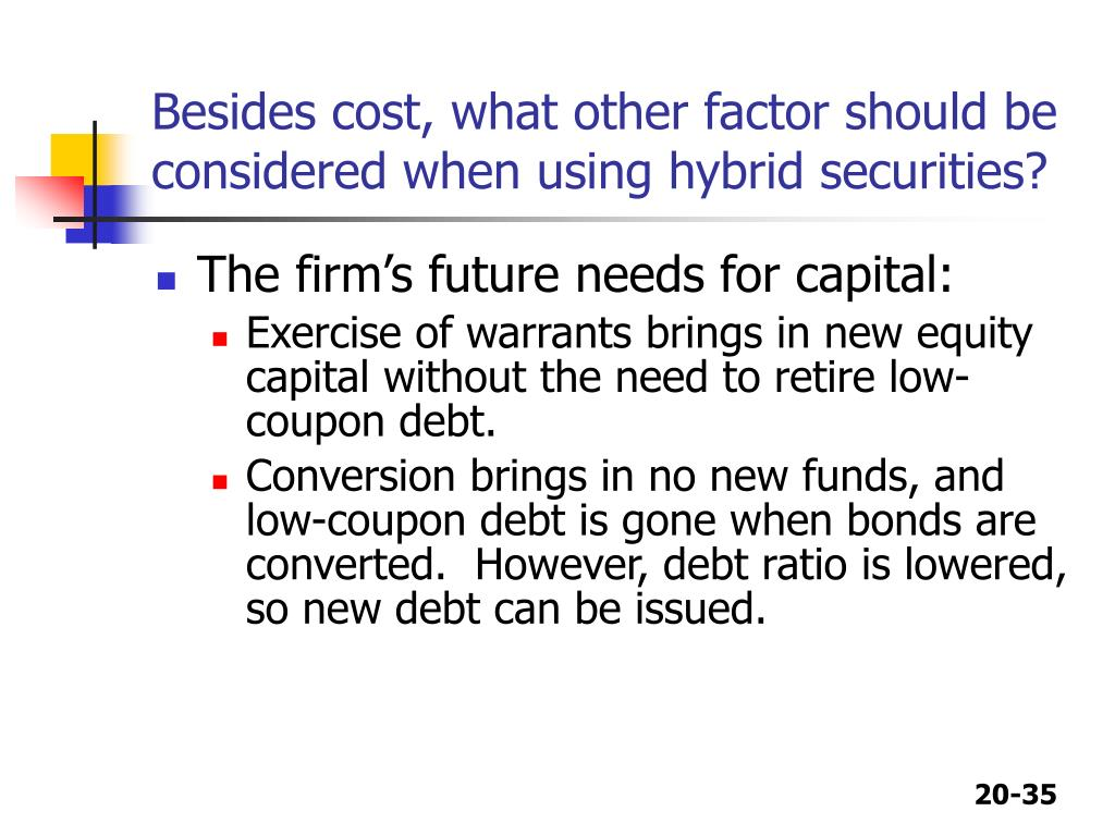 Besides cost, what other factor should be considered when using hybrid securities?