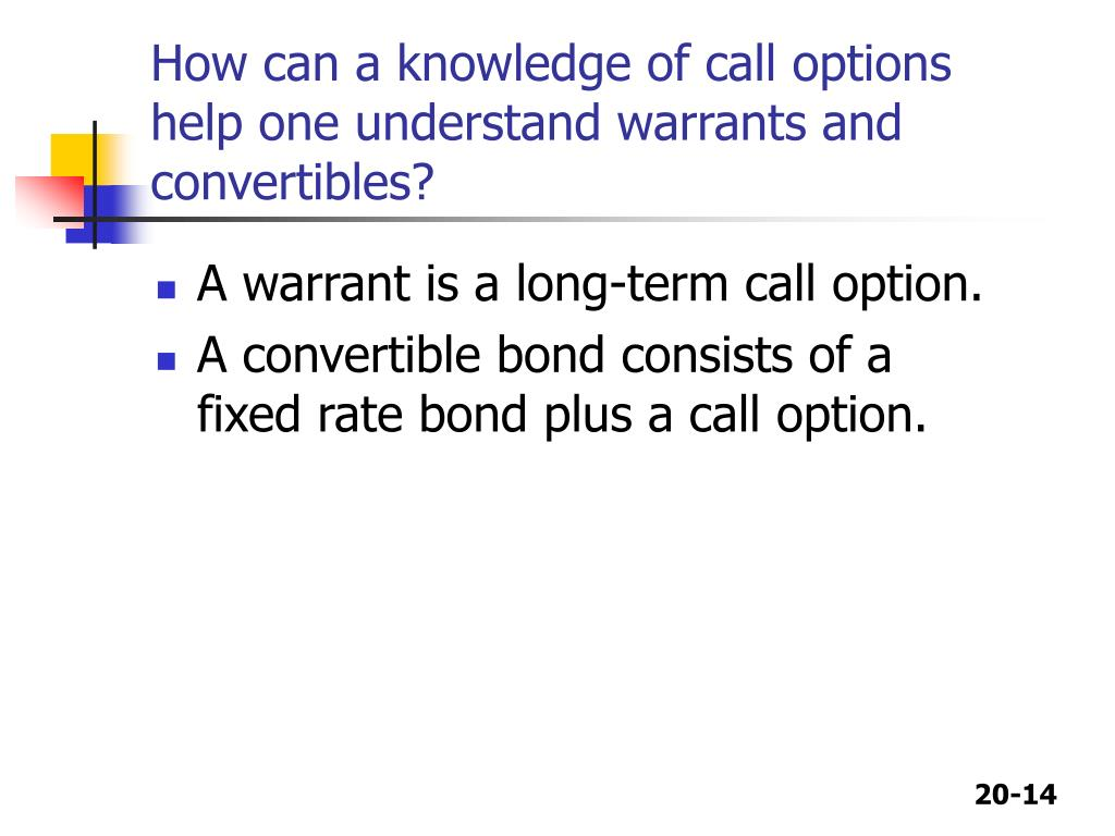 How can a knowledge of call options help one understand warrants and convertibles?