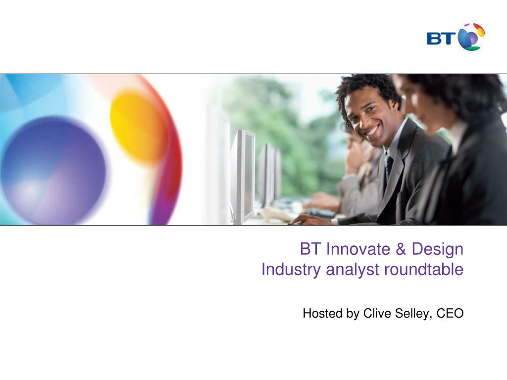 bt innovate design industry analyst roundtable l.