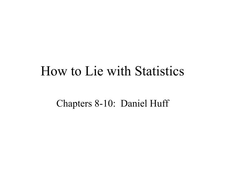 how to lie with statistics Here's the how to lie with statistics summary learn the errors that people make in the interpretation and presentation of data also learn how to become vigilant in interpreting graphs and numbers.