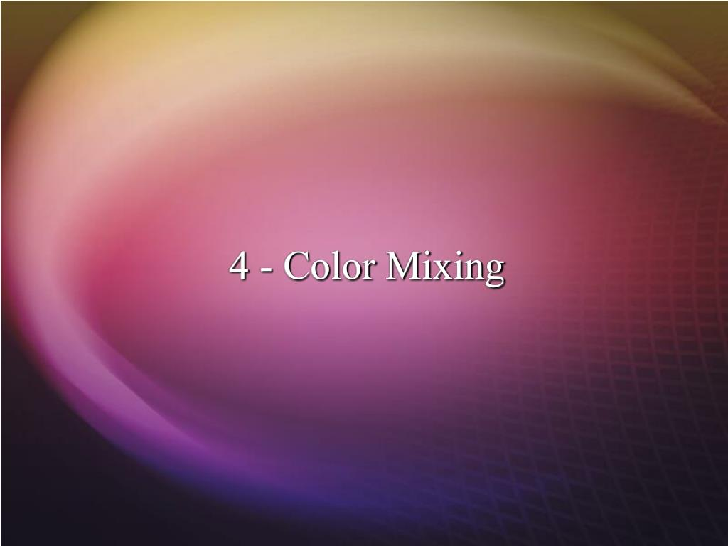 4 - Color Mixing