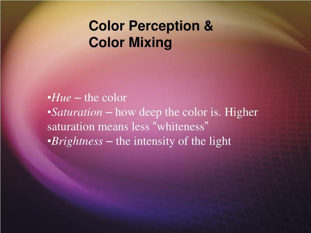 Color Perception & Color Mixing