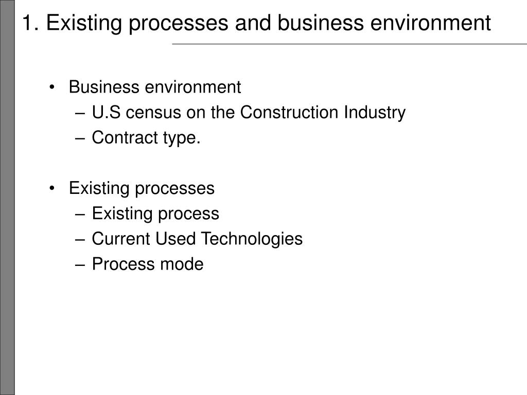 1 existing processes and business environment l.