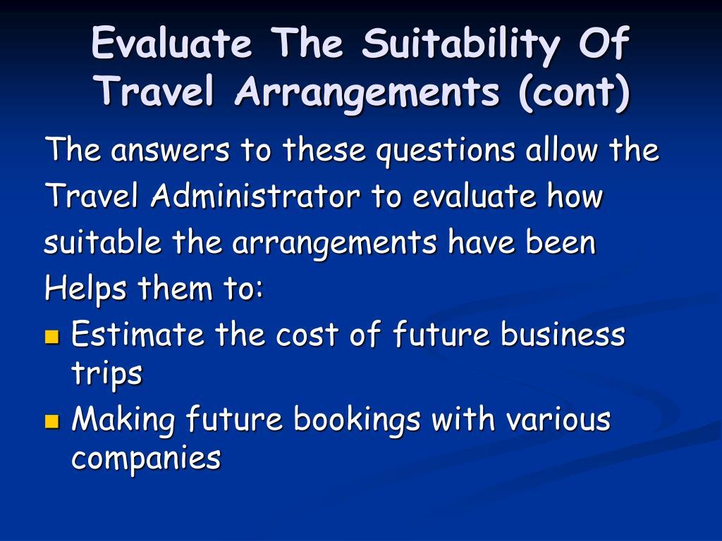 Evaluate The Suitability Of Travel Arrangements (cont)