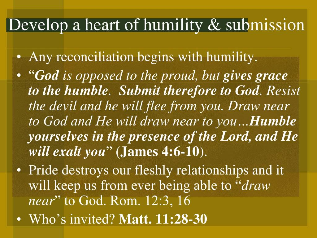 Develop a heart of humility & submission