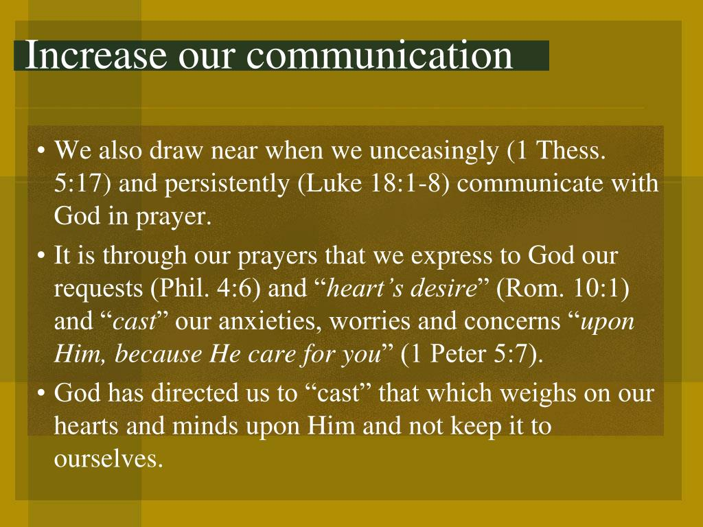 Increase our communication