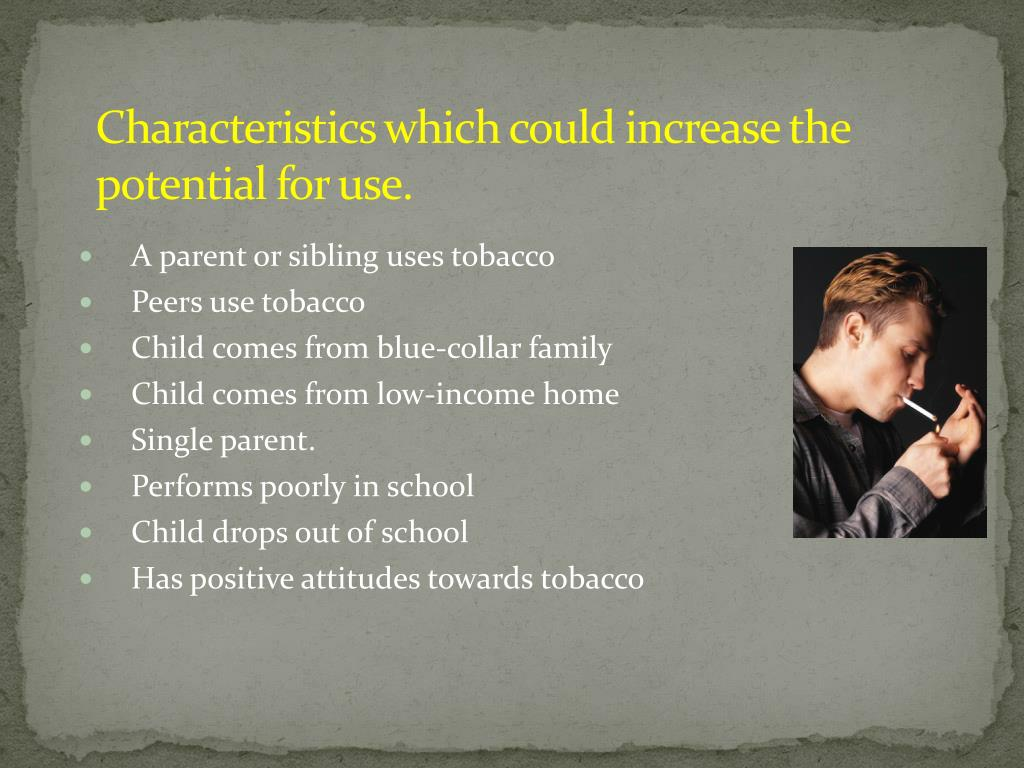 Characteristics which could increase the potential for use.
