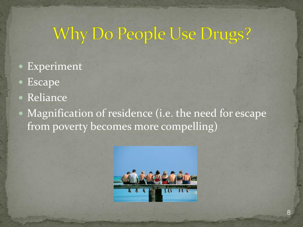 Why Do People Use Drugs?