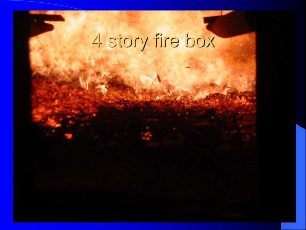 4 story fire box