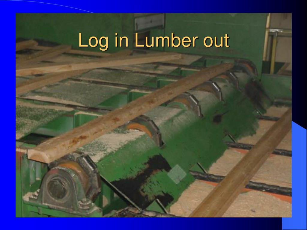 Log in Lumber out