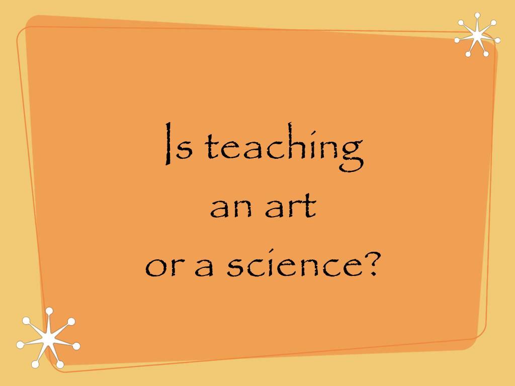 teaching science or art