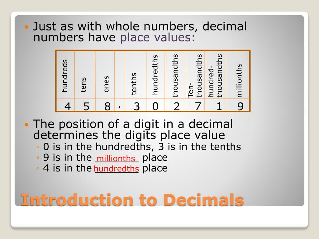Just as with whole numbers, decimal numbers have