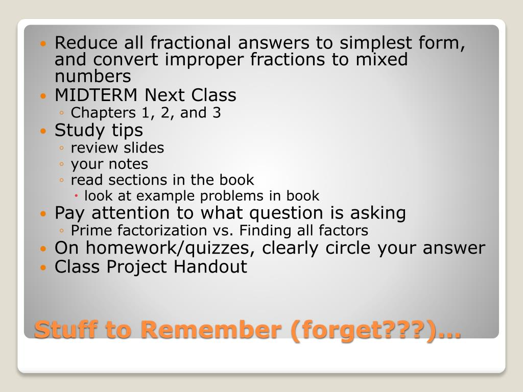 Reduce all fractional answers to simplest form, and convert improper fractions to mixed numbers