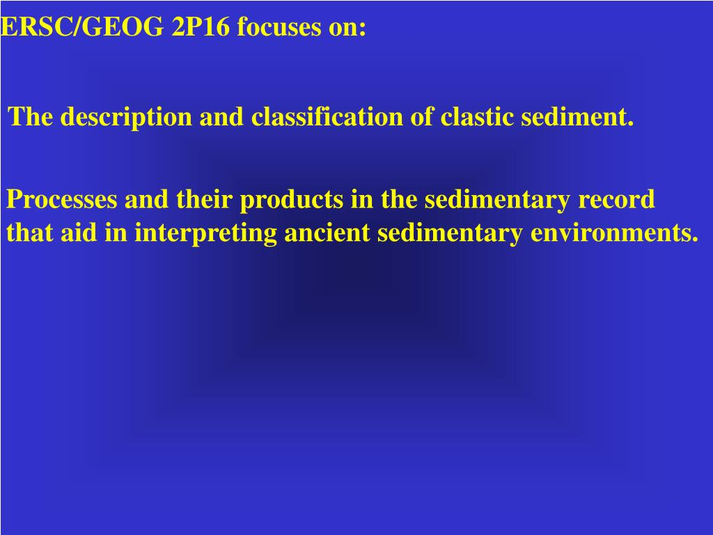 ERSC/GEOG 2P16 focuses on: