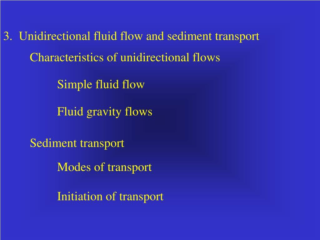 3.  Unidirectional fluid flow and sediment transport