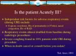 is the patient acutely ill
