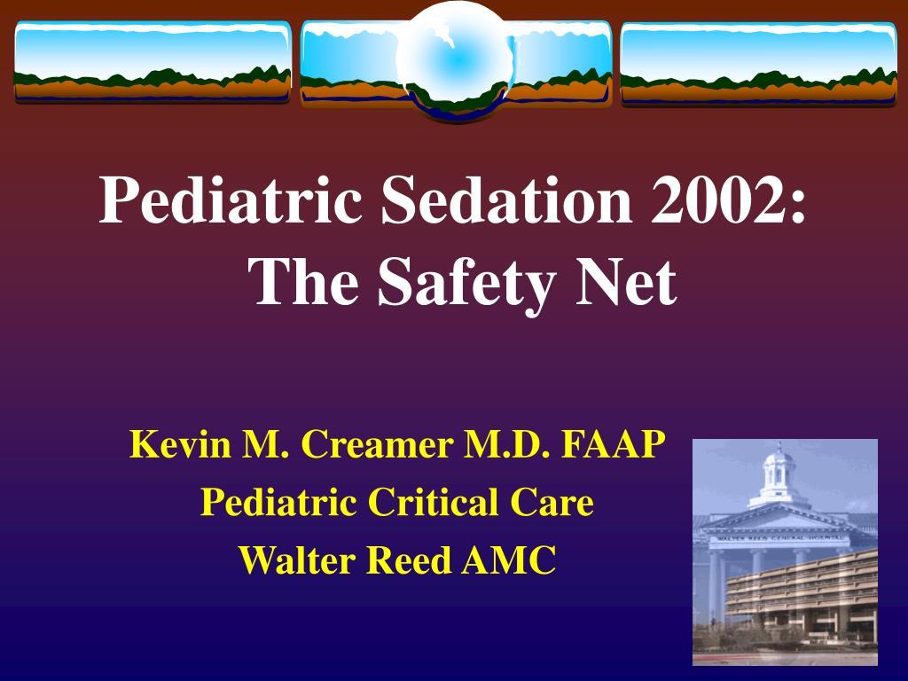 pediatric sedation 2002 the safety net