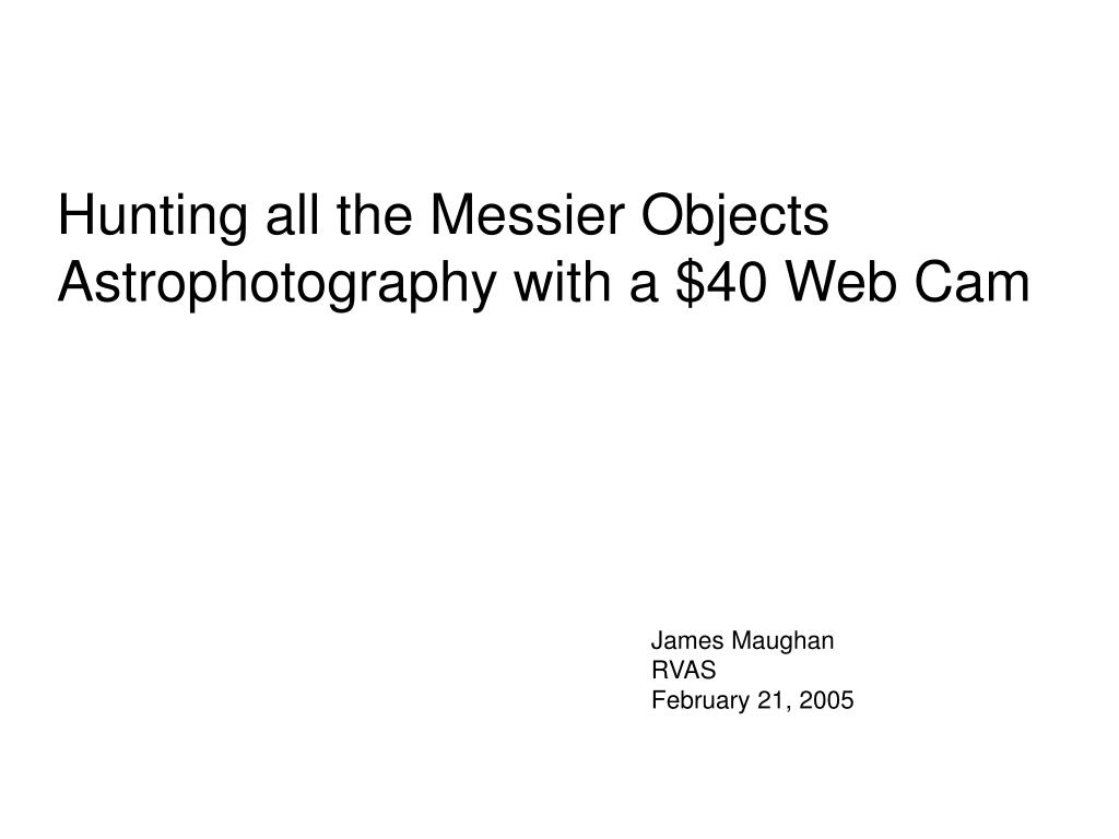 hunting all the messier objects astrophotography with a 40 web cam l.
