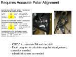requires accurate polar alignment