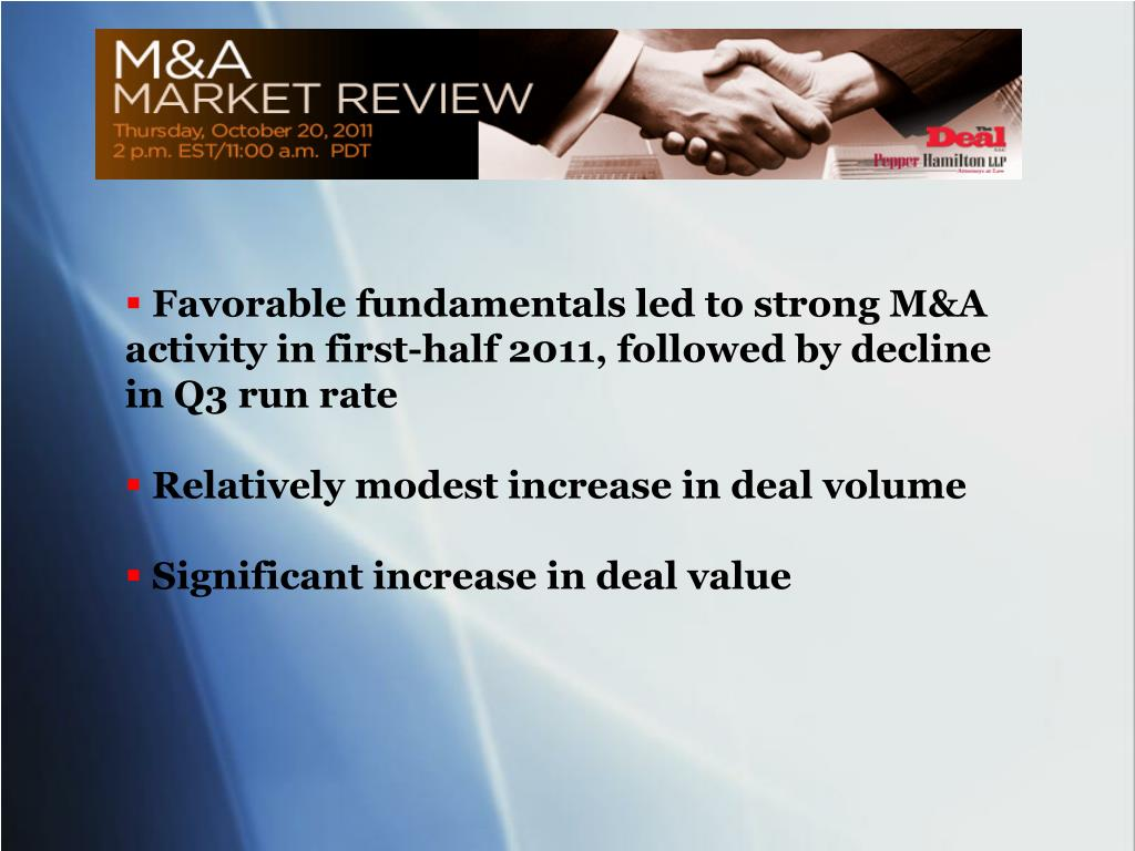 Favorable fundamentals led to strong M&A activity in first-half 2011, followed by decline in Q3 run rate