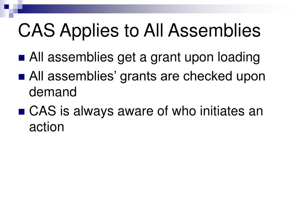 CAS Applies to All Assemblies