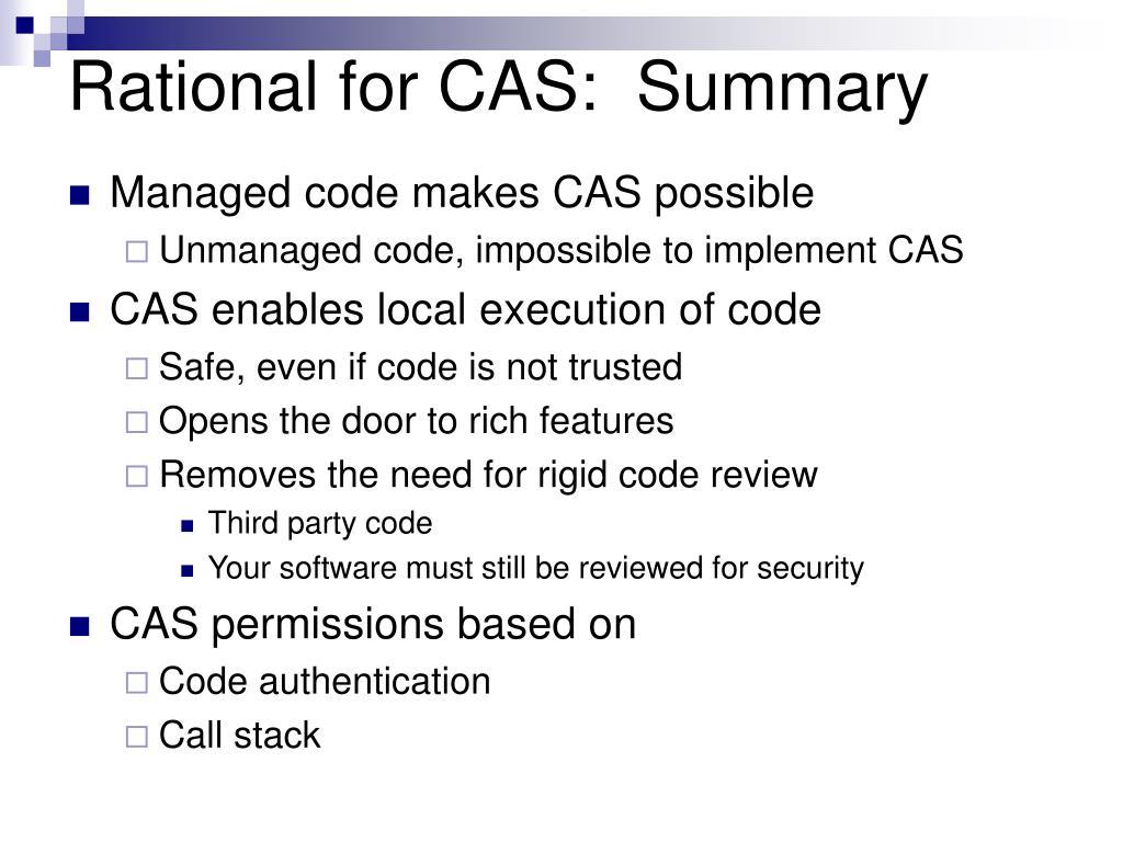 Rational for CAS:  Summary