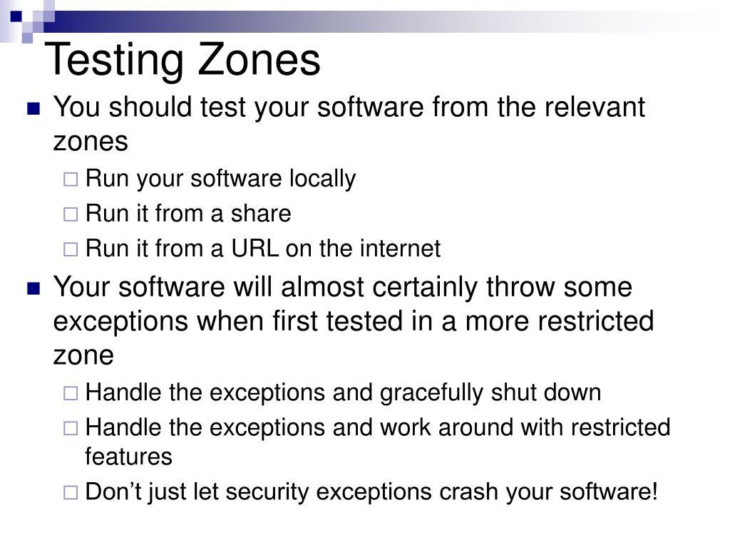 Testing Zones