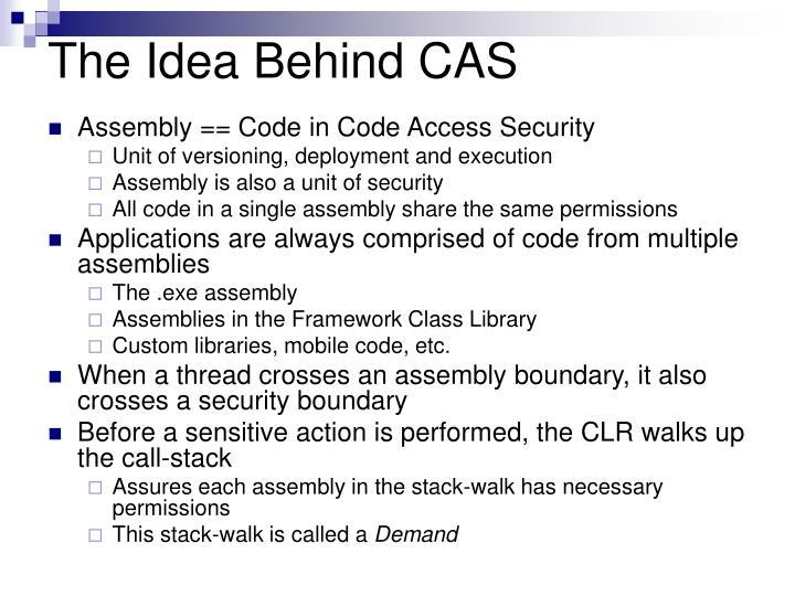 The idea behind cas
