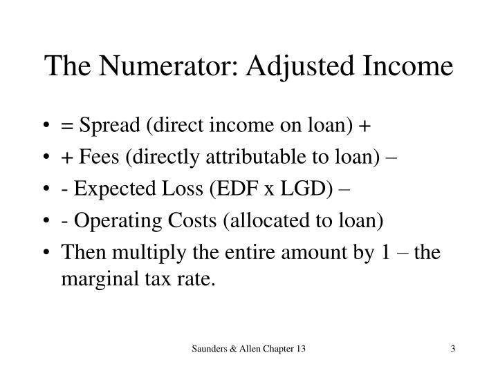 The numerator adjusted income