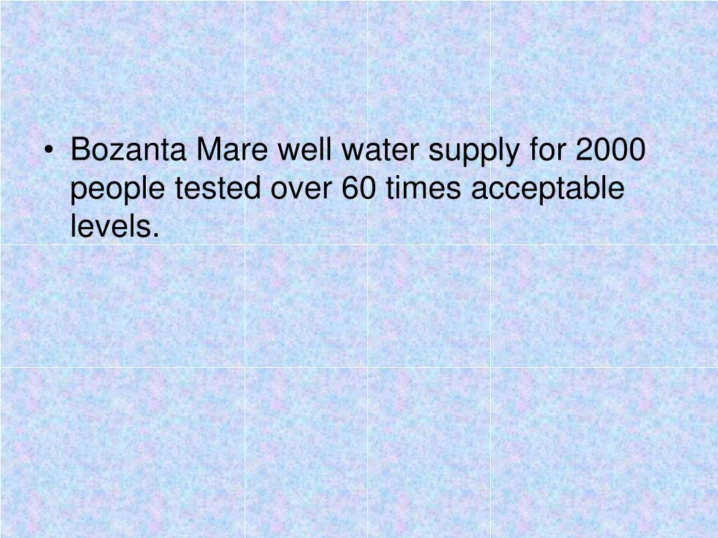 Bozanta Mare well water supply for 2000 people tested over 60 times acceptable levels.