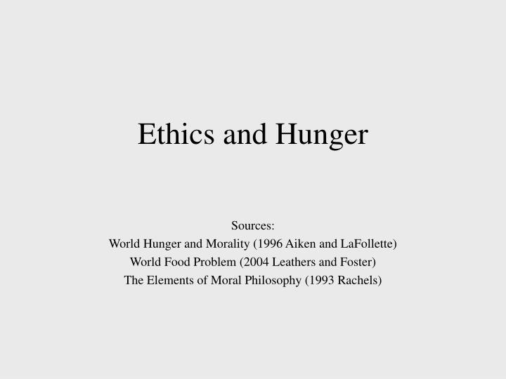 ethics and hunger n.
