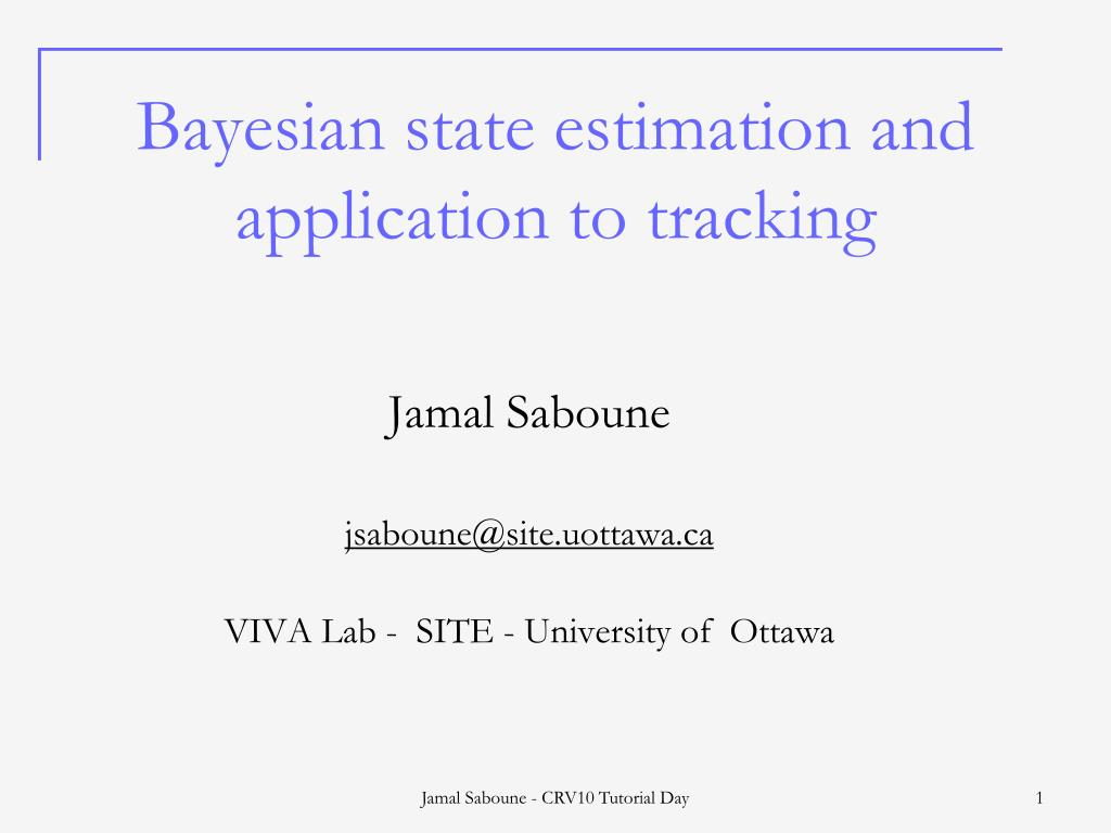 Bayesian state estimation and application to tracking