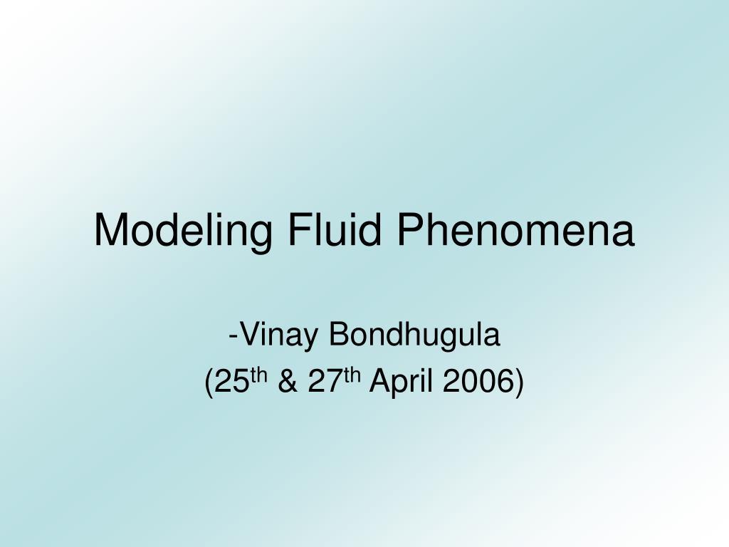Modeling Fluid Phenomena