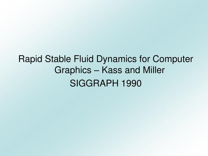 Rapid Stable Fluid Dynamics for Computer Graphics – Kass and Miller