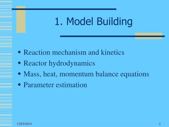 1 model building