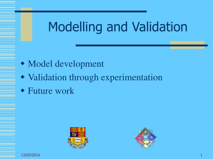 Modelling and validation