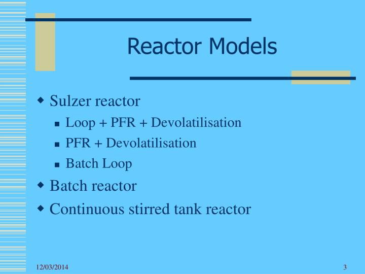 Reactor models