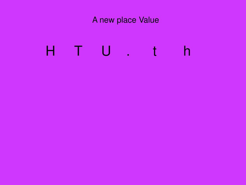 A new place Value