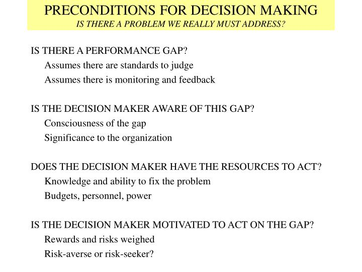 Preconditions for decision making is there a problem we really must address