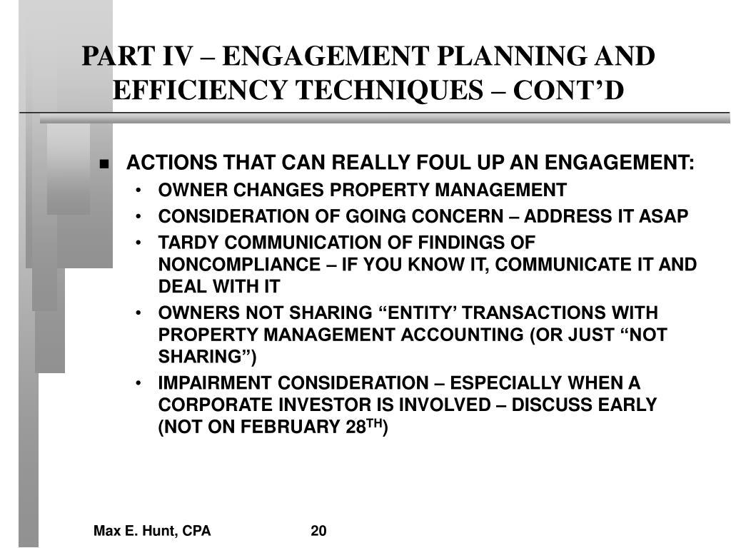 PART IV – ENGAGEMENT PLANNING AND EFFICIENCY TECHNIQUES – CONT'D